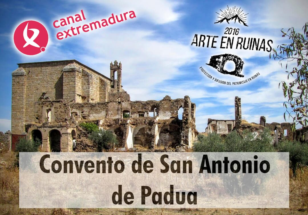El Convento de San Antonio de Padua en Canal Extremadura