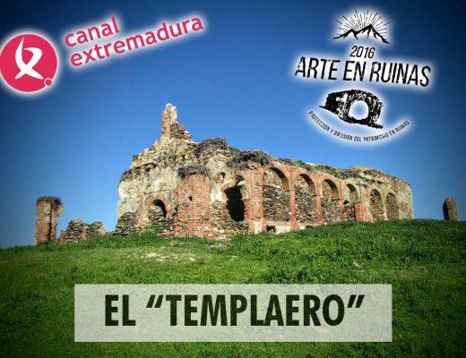 """La Ermita del """"Templaero"""" en Canal Extremadura"""